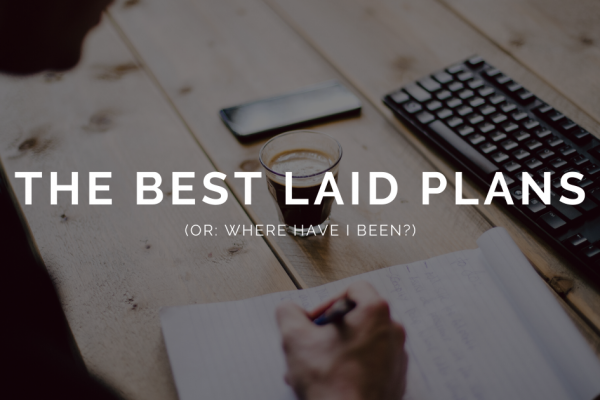 The best laid plans blog header